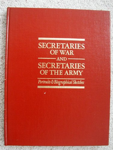9789999240529: Secretaries of War and Secretaries of the Army: Portraits and Biographical Sketches