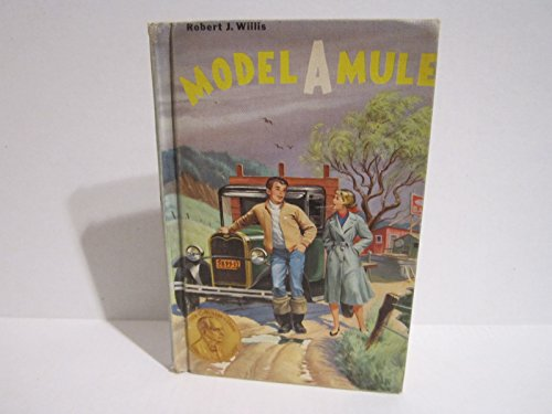 Model-A Mule: Robert J. Willis