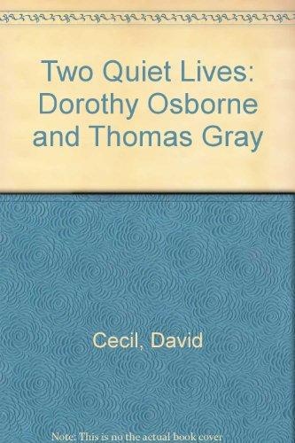 9789999372862: Two Quiet Lives: Dorothy Osborne and Thomas Gray