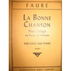 9789999414555: Faure: LA Bonne Chanson (Nine Songs on Poems by Verlaine for Voice and Piano (Low/1531))