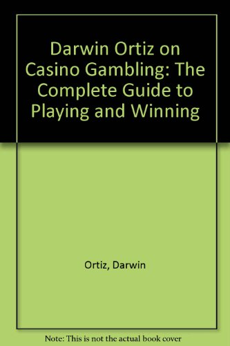 9789999503938: Darwin Ortiz on Casino Gambling: The Complete Guide to Playing and Winning