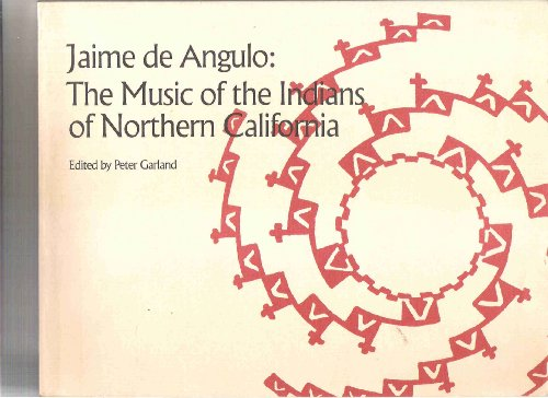 9789999517324: Jaime De Angulo: The Music of the Indians of Northern California
