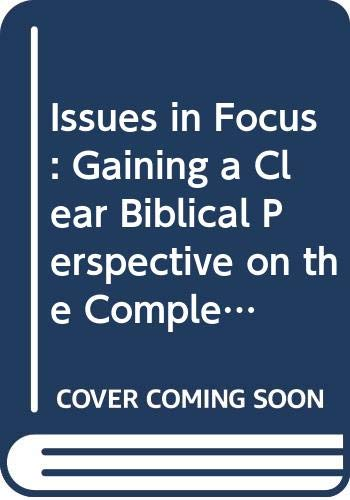 9789999536998: Issues in Focus: Gaining a Clear Biblical Perspective on the Complex Issues of Our Time (Bible Commentary for Laymen)