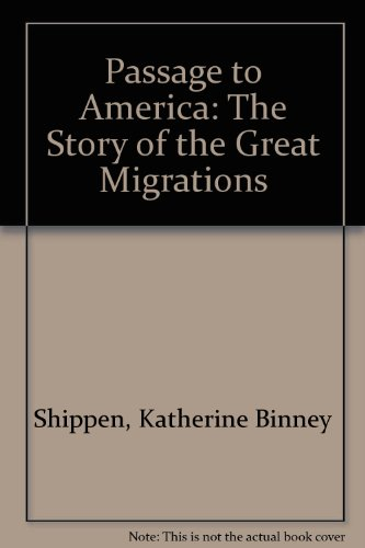 9789999537759: Passage to America: The Story of the Great Migrations