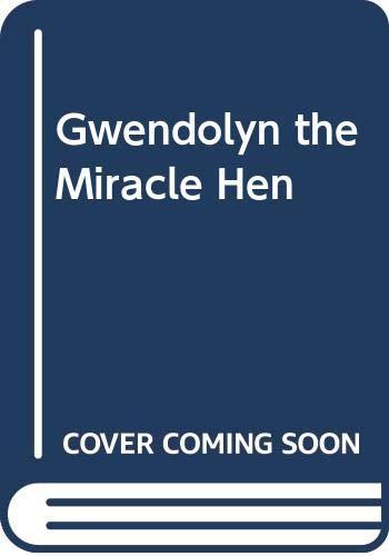 Gwendolyn the Miracle Hen: Nancy Sherman