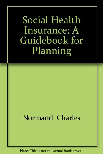 9789999539975: Social Health Insurance: A Guidebook for Planning
