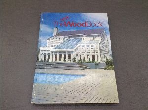 9789999583527: The New Woodbook: A Treasury of Practical and Technical Data for Those Who Design and Build With Wood/89
