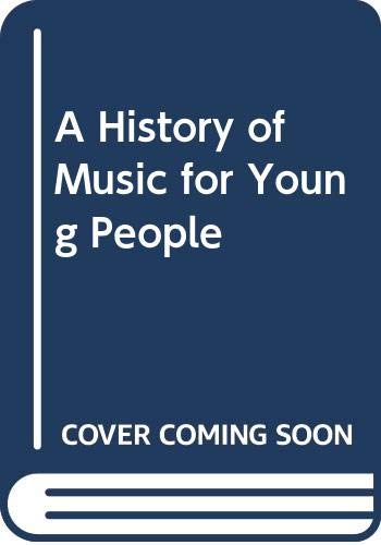 9789999634076: A History of Music for Young People