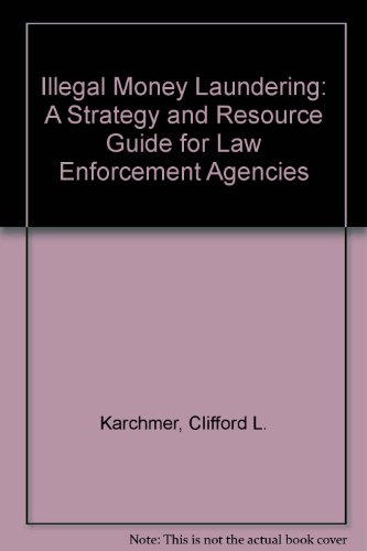 9789999706780: Illegal Money Laundering: A Strategy and Resource Guide for Law Enforcement Agencies