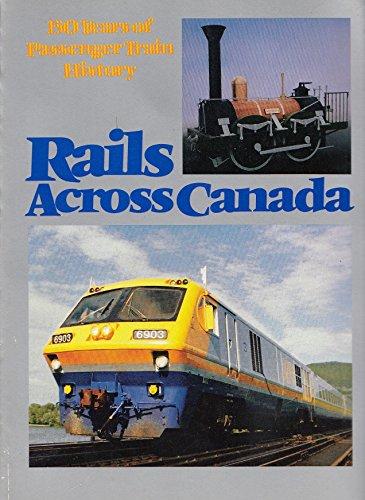 9789999731003: Rails Across Canada: 150 Years of Passenger Train History