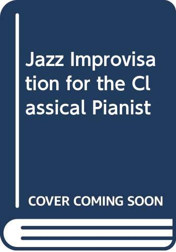 9789999854818: Jazz Improvisation for the Classical Pianist