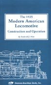 The 1925 Modern American Locomotive: Construction and: Prior, Frederick J.