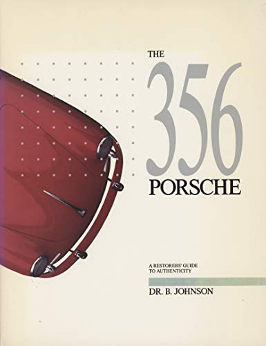 9789999927048: The 356 Porsche: A Restorer's Guide to Authenticity