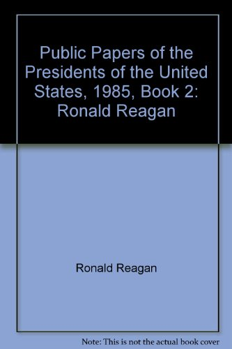 Public Papers of the Presidents of the: Ronald Reagan