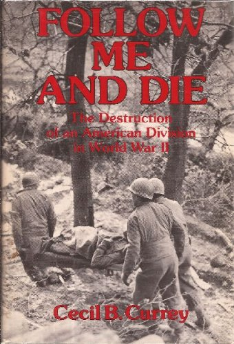 9789999959223: Follow Me and Die: The Destruction of an American Division in World War II