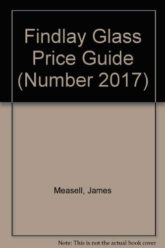 9789999962490: Findlay Glass Price Guide (Number 2017)