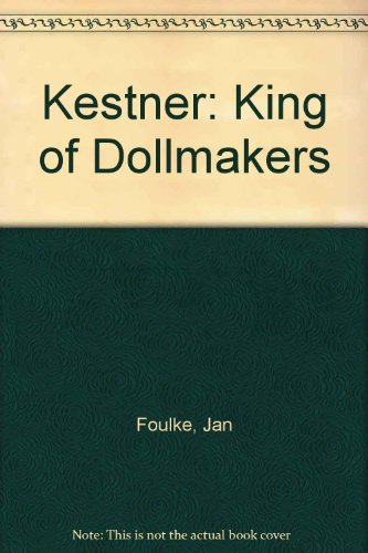 9789999979078: Kestner: King of Dollmakers