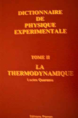 9789999985291: Dictionnaire de Physique Expérimentale Tome II - La Thermodynamique