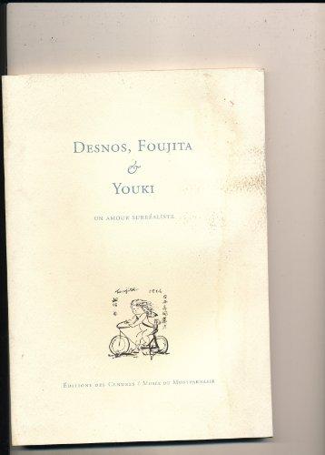 9789999993180: DESNOS, FOUJITA & YOUKI . Un amour surr�aliste .