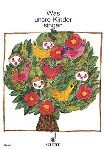 Was unsre Kinder singen : eineSammlung der heimatlichen Kinderlieder