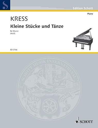 Kleine Stücke und Tänze : für Klavier: Georg Adam Kress