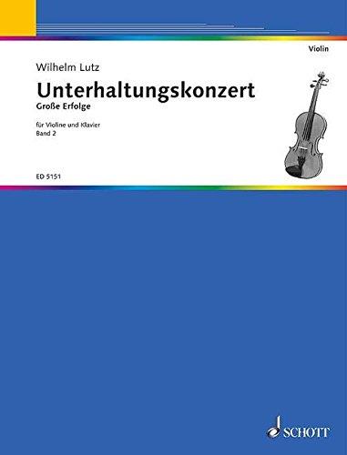 Das Unterhaltungs-Konzert Band 2 :für Violine und Klavier
