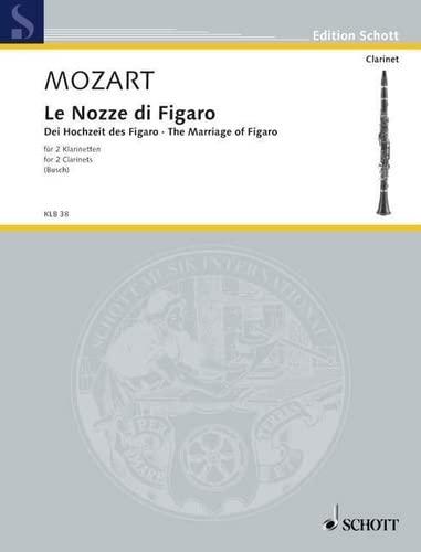 Le nozze di figaro :für 2 Klarinetten: Wolfgang Amadeus Mozart