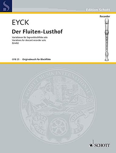 Der Fluiten-Lusthof: Variationen. Sopran-Blockflöte. (Edition Schott): Hans-Martin Linde