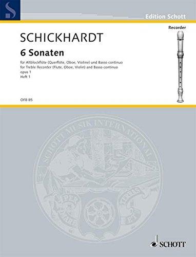 6 Sonaten op.1 Band 1 : fürAltblockflöte und Klavier: Johann Christian Schickhardt