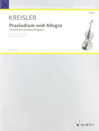 SCHOTT KREISLER F. - PRAELUDIUM UND ALLEGRO - VIOLON ET PIANO Classical sheets Violin: KREISLER