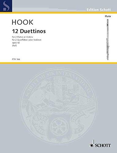 12 Duettinos op.42 : für 2 Flöten(2 Violinen) Spielpartitur: James Hook