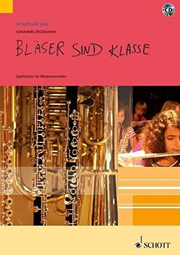 Bläser sind klasse: Arrangements für Bläserklassen und Bläserensembles. Lehrerband. ...