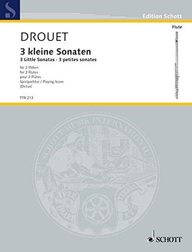 3 kleine Sonaren : für 2 Flöten Spielpartitur: Louis Philipp Drouet