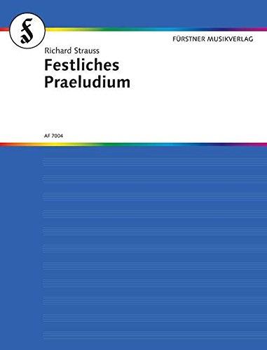 Festliches Präludium op.61 : fürOrchester und Orgel: Richard Strauss