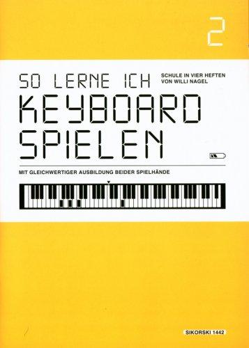 So lerne ich Keyboard spielen 2: Willi Nagel