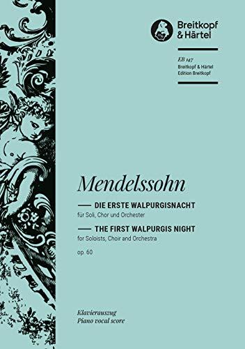 Die erste walpurgisnacht op.60: Felix Mendelssohn Ba
