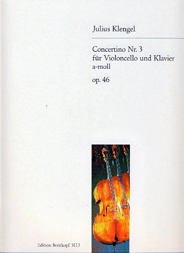 Concertino a-Moll Nr.3 : fürVioloncello und Klavier: Julius (Sohn) \*1859 Klengel