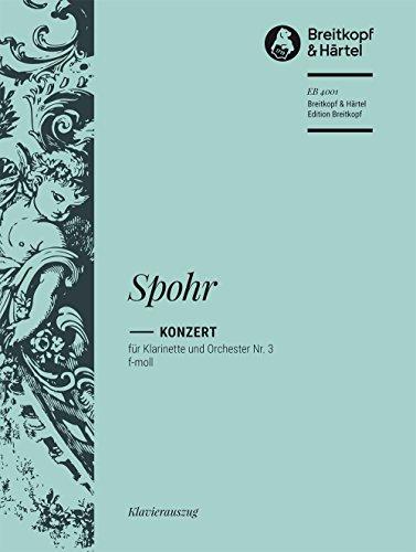 Konzert f-Moll nr.3 fürKlarinette und Orchester :: Louis Spohr