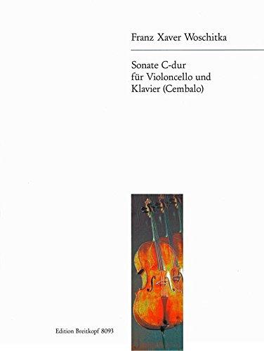 Sonate C-Dur : für Violoncellound Klavier: Franz Xaver Woschitka