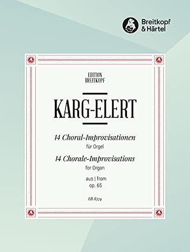 14 Choral-Improvisationen aus op.65 :für Orgel: Sigfrid Karg-Elert