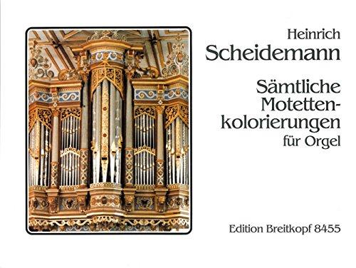 Sämtliche Motetten-Kolorierungen, Orgel: Heinrich Scheidemann