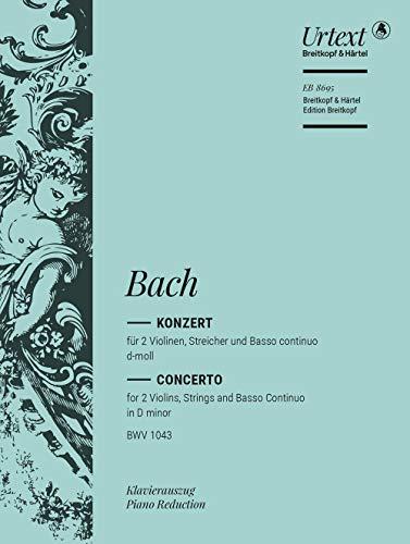 Konzert d-Moll BWV1043 für 2 Violinenund Streichorchester : für 2 Violinen und: Johann ...