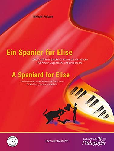 Ein Spanier für Elise - A Spaniard for Elise: Zwölf raffinierte Stücke für ...