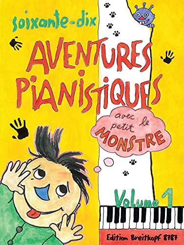9790004182147: Soixante-dix aventures pianistiques avec le petit monstre