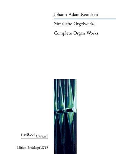 Sämtliche Orgelwerke: Johann Adam Reincken