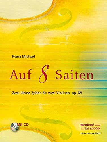 Auf 8 Saiten, op.89, für 2 Violinen, Spielpartitur, m. Audio-CD: Frank Michael