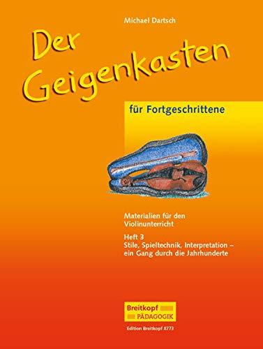 Der Geigenkasten Stile, Spieltechnik, Interpretation - ein Gang durch die Jahrhunderte, 2 Bde.: ...