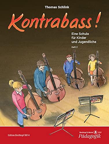 Kontrabass!: Eine Schule für Kinder und Jugendliche Heft 2: Thomas Schlink