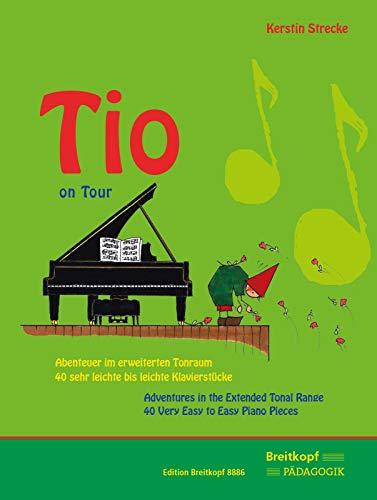 Tio on Tour : Abenteuer im erweiterten Tonraum - 40 sehr leichte bis leichte Klavierstücke: ...