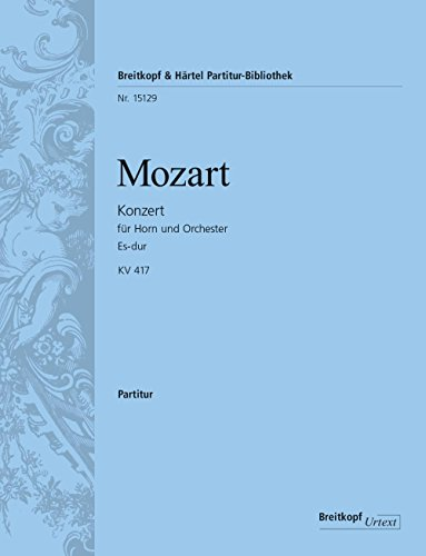 Konzert Es-Dur Nr.2 KV417 :für Horn und Orchester: Wolfgang Amadeus Mozart